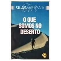 Livro O Que Somos No Deserto - Silas Malafaia
