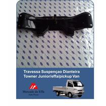 Travessa Suspençao Dianteira Towner Junior/effa/pickup Van