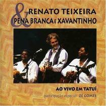 Cd Renato Teixeira & Pena Branca E Xavantinho Ao Vivo Tatui