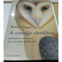 Livro: A Coruja - Católica ( Roldão Senger)