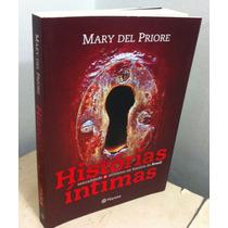 Histórias Íntimas - Mary Del Priore Editora Planeta Ano 2011