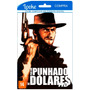 Por Um Punhado De Dólares - Filme Online