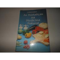 As Hortaliças Na Medicina Natural - P6