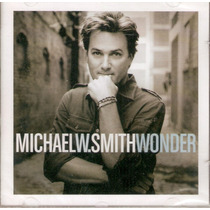 Cd Michael W. Smith - Wonder - Novo***