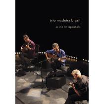 Dvd Trio Madeira Brasil - Ao Vivo Em Copacabana - Original