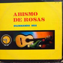 Lp Dilermando Reis - Abismo De Rosas - Vinil Raro