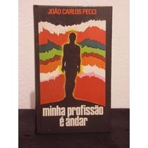 Livro - Minha Profissão É Andar - João Carlos Pecci