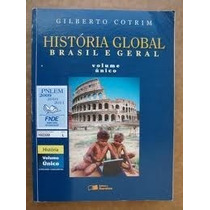 Livro História Global Brasil E Geral Volume Unico Editora