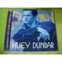 Cd  Huey Dunbar  - Yo Si Me Enamore  Importado -  B331