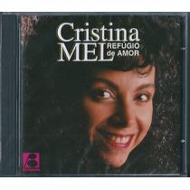 Cd Cristina Mel - Refúgio De Amor * Original