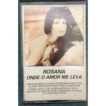 Fita K7 Rosana Onde O Amor Me Leva 1989 Cassete Epic Cbs