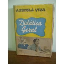 Livro A Escola Viva Didática Geral Afro Do Amaral Fontoura