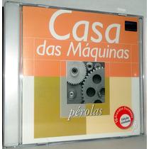 Cd Casa Das Máquinas - Pérolas