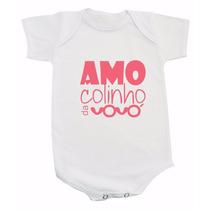 Body De Bebê Com Frases - Amo Colinho Do Vovó