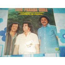 Lp Vinil Trio Parada Dura - Homem De Pedra 1979