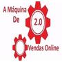 Máquina De Vendas Online 2.0 + 150 Cursos Mais Cobiçados