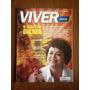 Revista Viver Brasil - Dilma Rousseff, Reforma Psiquiátrica