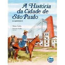 A História Da Cidade De São Paulo-em Quadrinhos - Walter Vet