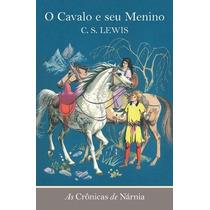 Livro - As Crônicas De Nárnia - O Cavalo E Seu Menino
