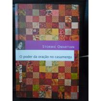 Livro O Poder Da Oraçao No Casamento Stormie Omartian