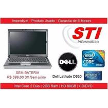 Dell Latutude D630 Core 2 Duo 2gb Ram Hd 80gb Sem Bateria