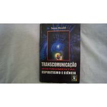 Livro: Transcomunicação Instrumental Espiritismo E Ciência