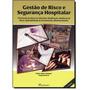Livro - Gestão De Risco E Segurança Hospitalar - Feldman #