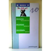 Livro O Que É Psicologia, Psicanálise, Psicoterapia V1 1994