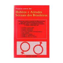 Pesquisa Acerca Dos Hábitos E Atitudes Sexuais Dos Brasil...
