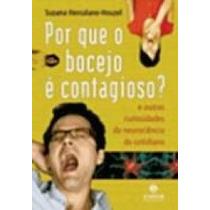 Por Que O Bocejo É Contagioso - Suzana Herculano-houzel