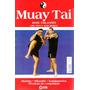 Muay Tai   Coleção Artes Marciais   Muay Tai Boxe Tailandês