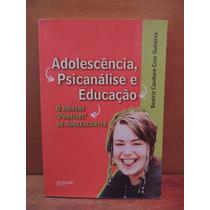 Livro Adolescência Psicanálise E Educação Beatriz Gutierra