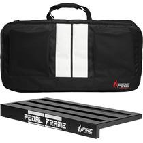 Pedal Board Fire Pedal Frame C/ Bag Pedais Pedaleira Velcro
