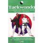 Taekwondo | Artes Marciais | O Caminho Dos Pés E Das Mãos