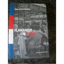 Livro Flanando Em Paris - José Carlos Oliveira