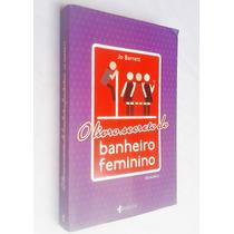 O Livro Secreto Do Banheiro Feminino - Jo Barrett