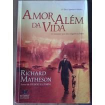 Livro Amor Alem Da Vida - Richard Matheson