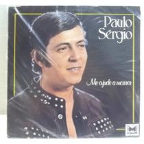 Paulo Sergio Me Ajude A Morrer Lp Muito Bom Estado