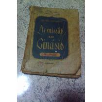 Livro Para Colecionador Admissão Ao Ginasio Ano 1954 Usado