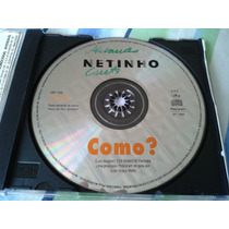 Cd Single - Netinho Bahia Como? Tema Novela História De Amor