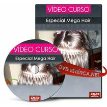 Dvd Especial Mega Hair Técnica Queratina, Alongamento, Mech