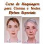 Maquiagem Para Cinema E Teatro E Efeitos Especiais