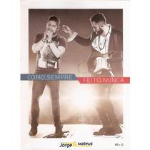 Cd / Dvd Jorge & Mateus - Como Sempre / Feito Nunca - Novo