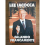 Livro Falando Francamente- Lee Iacocca