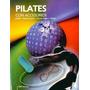 Pilates Con Accesorios Rodillo Banda Elástica Circulo Mágico