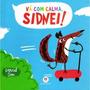 Livro De Abas Infantil David Sim Vá Com Calma, Sidnei! + Nf