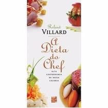 Livro - A Dieta Do Chef - Alta Gastronomia De Baixa Caloria