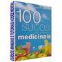 Curso De Saúde E Alimentação Natural Sucos Medicinais