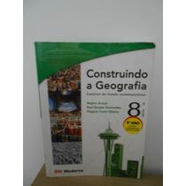 Construindo A Geografia 8a. Série - 9 Ano Fundamental-livro