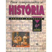 Para Compreender A História 6ª Série Renato Mocellin